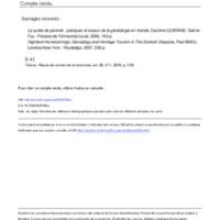 La quête de parenté : pratiques et enjeux de la généalogie en Irlande, Caroline LEGRAND, Sainte-Foy : Presses de l'Université Laval, 2006, 163 p. / Highland Homecomings, Genealogy and Heritage Tourism in The Scottish Diaspora, Paul BASU, Londres/New York : Routledge, 2007, 256 p. - 1024765ar.pdf